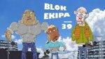 Blok Ekipa - odcinek 39