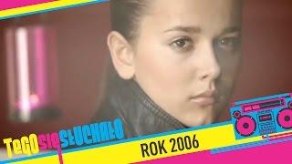 Tego si� s�ucha�o: Rok 2006