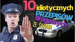 10 idiotycznych przepis�w drogowych ze �wiata