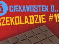 5 ciekawostek o czekoladzie #12