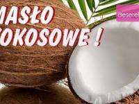 Jak zrobić prawdziwe Masło Kokosowe