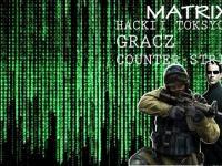 MATRIX - HACKI I TOKSYCZNY GRACZ COUNTER-STRIKE
