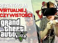 GTA V - Prezentacja Virtual Reality zrobiona przez Polaka