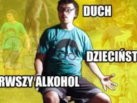 Pierwszy alkohol, dzieciństwo i duch - CYBER INFO # 23