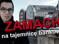 Zamach na tajemnicę bankową!