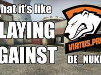 Co czują gracze grając przeciw Virtus.Pro na mapie Nuke