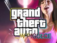Grand Theft Auto ...w pigułce - cz. 7