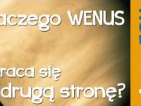 Dlaczego Wenus obraca się w drugą stronę? - Astrofon