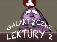 GALAKTYCZNE LEKTURY, ODCINEK 2