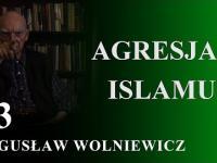 Bogusław Wolniewicz -  Agresja Islamu