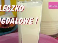 Mleko Migdałowe - zdrowe i na Kaca