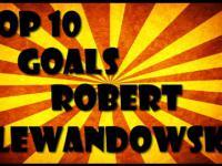 Top 10 goals Robert Lewandowski