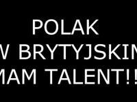 Polak w brytyjskim Mam Talent trolluje Jury!