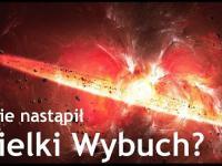 Gdzie nastąpił Wielki Wybuch?