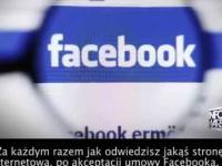 Facebook szpieguje ciebie dla rządu.