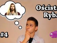 Czy Jezus w ogóle istniał? - Oścista Ryba #4