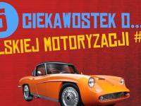 5 ciekawostek o polskiej motoryzacji #14
