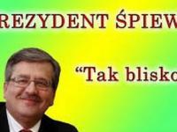 Prezydent Bronisław Komorowski - Tak Blisko (Rafał Brzozowski)