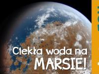 Ciekła woda na Marsie czy jest tam życie - Astrofon
