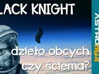Satelita Black Knight dzieło kosmitów czy ściema - Astrofaza 14