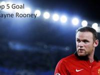 Top 5 goals Wayne Rooney
