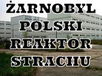 Co zwiedzić - Żarnobyl - Polski reaktor strachu Żarnowiec TRAILER