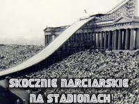 Skocznie narciarskie... Na stadionach!