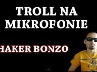 Troll na mikrofonie - Haker Bonzo