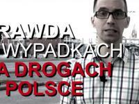 Prawda o wypadkach drogowych w Polsce