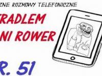 Smieszne Rozmowy Telefoniczne - Ukradlem Panu Rower