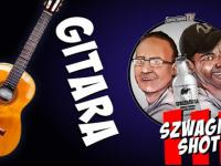 Gitara - Szwagier SHOT 3