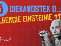5 ciekawostek o Albercie Einsteinie #13
