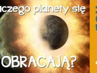 Dlaczego planety się kręcą - Astrofon #6