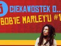 5 ciekawostek o Bob'ie Marley'u #15
