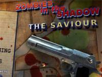 Zombie In The Shadows The Saviour