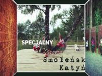 Autostopem na Koniec Świata - Smoleńsk/Katyń [Odcinek Specjalny0