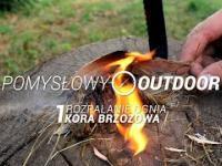 Pomysłowy outdoor - 1. Rozpalanie ognia