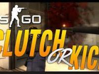 Clutch or Kick! CS:GO