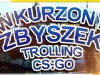 WKURZONY ZBYSZEK - Trolling CSGO