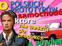 10 polskich prototypów samochodów, które nie weszły do produkcji, a powinny