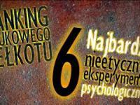 6 najbardziej nieetycznych eksperymentów psychologicznych