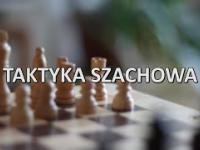 Jak wygrywać partie szachowe - Taktyka szachowa