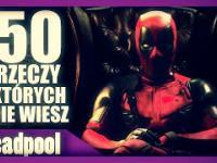 50 faktów na temat Deadpoola!