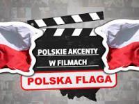 Polskie flagi w zagranicznych filmach