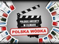 Polska wódka w zagranicznych filmach