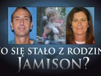 Tajemnicze i niewyjaśnione sprawy - Co się stało z rodziną Jamison?