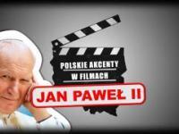 Wizerunek Jana Pawła II w znanych filmach