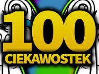 100 ciekawostek które rozwalą ci mózg!