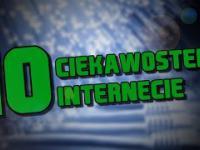 10 CIEKAWOSTEK O INTERNECIE