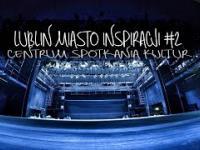 Miasto Inspiracji Lublin 2 Centrum Spotkania Kultur
